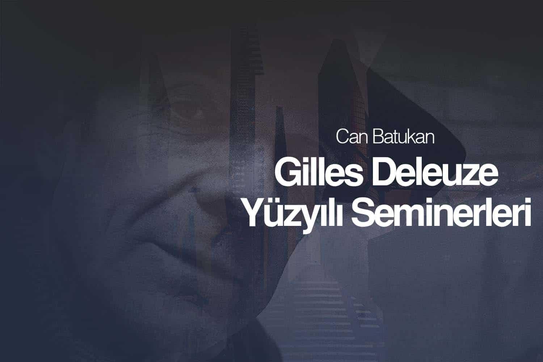 Gilles Deleuze Yüzyılı Seminerleri