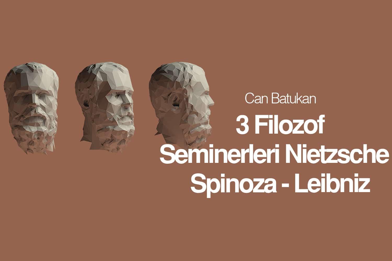 3 Filozof Seminerleri - Nietzsche - Spinoza - Leibniz