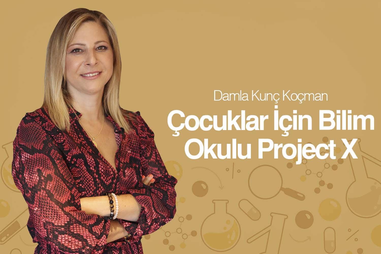 Çocuklar için Bilim Okulu Project X